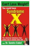 CAN'T LOSE WEIGHT? YOU COULD HAVE SYNDROME X!